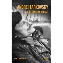 Andrei Tarkovsky, A Life on the Cross by Lyudmila Boyadzhieva | 9781782671022 | Booktopia Biografie, wspomnienia