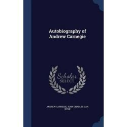 Autobiography of Andrew Carnegie by Andrew Carnegie | 9781297866555 | Booktopia Pozostałe