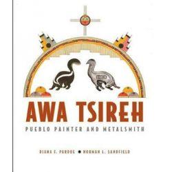 Awa Tsireh, Pueblo Painter and Metalsmith by Diana F. Pardue | 9780934351911 | Booktopia Biografie, wspomnienia