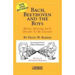 Bach, Beethoven and the Boys, Indent Publishing by David William Barber | 9780980916713 | Booktopia