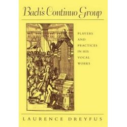 Bach's Continuo Group, Players and Practice in His Vocal Works by Laurence Dreyfus | 9780674060302 | Booktopia Biografie, wspomnienia