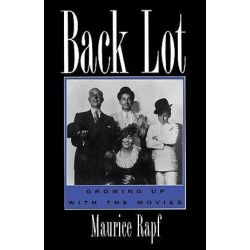 Back Lot, Growing Up with the Movies by Maurice Rapf | 9780810835832 | Booktopia
