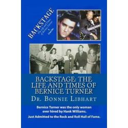 Backstage, The Life and Times of Bernice Turner by Dr Bonnie Libhart | 9780615134826 | Booktopia Pozostałe