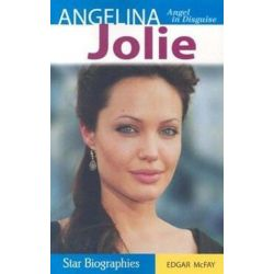 Angelina Jolie, Angel in Disguise by Edgar McFay | 9781894864251 | Booktopia Biografie, wspomnienia