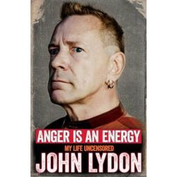 Anger is an Energy, My Life Uncensored by John Lydon | 9781471137211 | Booktopia Pozostałe
