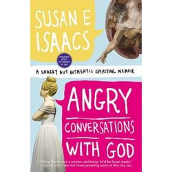 Angry Conversations with God by Susan E. Isaacs | 9780446555449 | Booktopia