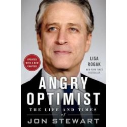 Angry Optimist, The Life and Times of Jon Stewart by Lisa Rogak | 9781250080479 | Booktopia