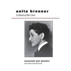 Anita Brenner, A Mind of Her Own by Susannah Joel Glusker | 9780292723665 | Booktopia