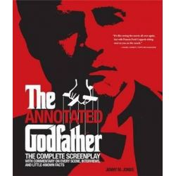 Annotated Godfather, The Complete Screenplay with Commentary on Every Scene, Interviews, and Little-Known Facts by Jenny M. Jones | 9781579128111 | Booktopia