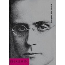Anton von Webern, 20th-Century Composers by Malcolm Hayes | 9780714831572 | Booktopia Biografie, wspomnienia