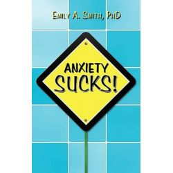 Anxiety Sucks by Emily A. Smith | 9781438980423 | Booktopia