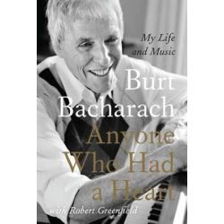 Anyone Who Had a Heart, My Life and Music by Burt Bacharach | 9780062206077 | Booktopia