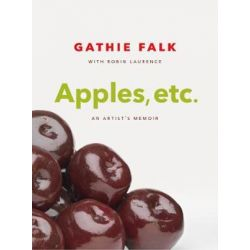 Apples, etc., An Artist's Memoir by Gathie Falk | 9781773270128 | Booktopia
