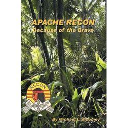Apache Recon, Because of the Brave by Michael L. Moomey | 9781449082901 | Booktopia Biografie, wspomnienia