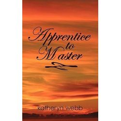 Apprentice to Master by Katheryn Webb | 9781426925061 | Booktopia