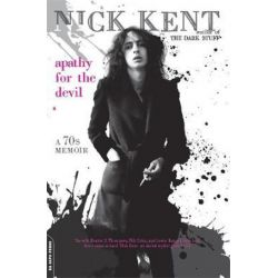 Apathy for the Devil, A Seventies Memoir by Nick Kent | 9780306819155 | Booktopia