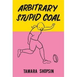Arbitrary Stupid Goal by Tamara Shopsin | 9780374105860 | Booktopia