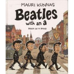 Beatles With An A, Birth of a Band by Mauri Kunnas | 9780861662340 | Booktopia Biografie, wspomnienia