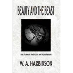 Beauty and the Beast, The Story of Nastassja and Klaus Kinski by W A Harbinson | 9781466396746 | Booktopia Pozostałe
