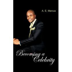 Becoming a Celebrity by A. E. Marcus | 9781467891899 | Booktopia Pozostałe