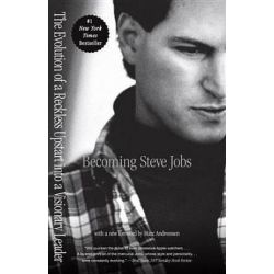 Becoming Steve Jobs, The Evolution of a Reckless Upstart Into a Visionary Leader by Brent Schlender | 9780385347426 | Booktopia Biografie, wspomnienia