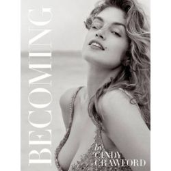Becoming Cindy Crawford by Cindy Crawford | 9780847846191 | Booktopia