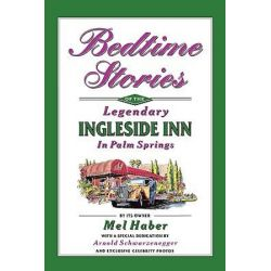 Bedtime Stories of the Legendary Ingleside Inn in Palm Springs by Mel Haber | 9781593935337 | Booktopia