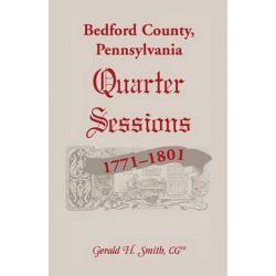 Bedford County, Pennsylvania Quarter Sessions, 1771-1801 by Gerald H Smith | 9780788452536 | Booktopia Biografie, wspomnienia