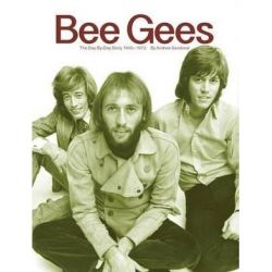 Bee Gees, The Day-By-Day Story, 1945-1972 by Andrew Sandoval | 9780943249087 | Booktopia