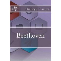 Beethoven by George Alexander Fischer | 9781532923845 | Booktopia Biografie, wspomnienia