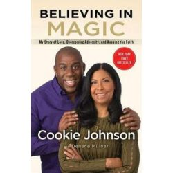 Believing in Magic, My Story of Love, Overcoming Adversity, and Keeping the Faith by Cookie Johnson | 9781501137563 | Booktopia Biografie, wspomnienia