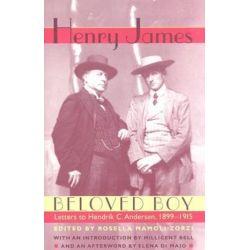 Beloved Boy, Letters to Hendrik C. Andersen, 1899-1915 by Henry James | 9780813922706 | Booktopia