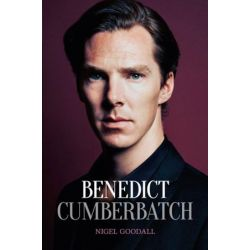 Benedict Cumberbatch, The Biography by Nigel Goodall | 9780233004631 | Booktopia Biografie, wspomnienia