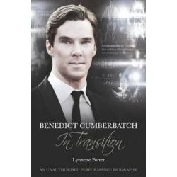 Benedict Cumberbatch, An Actor in Transition, An Unauthorised Performance Biography by Lynnette Porter | 9781780924366 | Booktopia Pozostałe