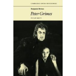Benjamin Britten, Peter Grimes by Philip Brett | 9780521297165 | Booktopia