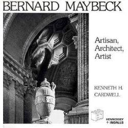 Bernard Maybeck, Artisan, Architect, Artist by Kenneth H Cardwell | 9780912158990 | Booktopia Biografie, wspomnienia