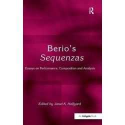 Berio's Sequenzas, Essays on Performance, Composition and Analysis by Janet K. Halfyard | 9780754654452 | Booktopia Pozostałe