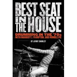 Best Seat in the House, Drumming in the '70s with Marriott, Frampton, and Humble Pie by Jerry Shirley | 9781888408133 | Booktopia