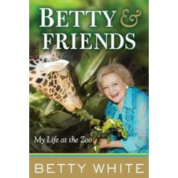 Betty & Friends, My Life at the Zoo by Betty White | 9780425253014 | Booktopia Biografie, wspomnienia