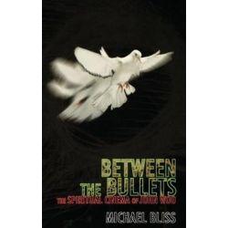 Between the Bullets, The Spiritual Cinema of John Woo by Michael Bliss | 9780810841109 | Booktopia Pozostałe