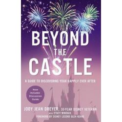 Beyond The Castle, A Guide To Discovering Your Happily Ever After by Jody Jean Dreyer | 9780310356257 | Booktopia Biografie, wspomnienia