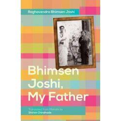 Bhimsen Joshi, My Father by Raghavendra Bhimsen Joshi | 9780199467112 | Booktopia