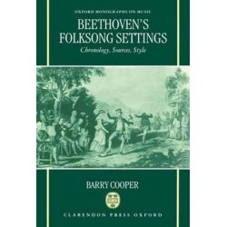 Beethoven's Folksong Settings, Chronology, Sources, Style by Barry Cooper | 9780198162834 | Booktopia