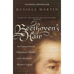 Beethoven's Hair, An Extraordinary Historical Odyssey and a Scientific Mystery Solved by Russell Martin | 9780767903516 | Booktopia