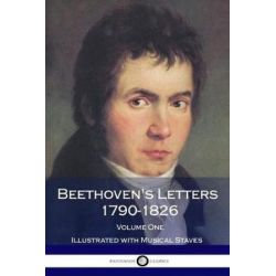 Beethoven's Letters 1790-1826, Volume 1 (Illustrated) by Ludwig Van Beethoven | 9781979132336 | Booktopia