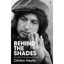 Behind the Shades, The 20th Anniversary Edition by Clinton Heylin   9780571272402   Booktopia Biografie, wspomnienia