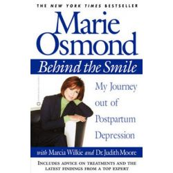 Behind the Smile, My Journey Out of Postpartum Depression by Marie Osmond | 9780446678520 | Booktopia Biografie, wspomnienia