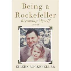 Being a Rockefeller, Becoming Myself, A Memoir by Eileen Rockefeller | 9780142181379 | Booktopia Pozostałe