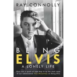 Being Elvis, A Lonely Life by Ray Connolly | 9781474604574 | Booktopia Pozostałe