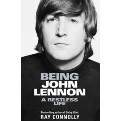 Being John Lennon, A Restless Life by Ray Connolly | 9781474606813 | Booktopia Biografie, wspomnienia